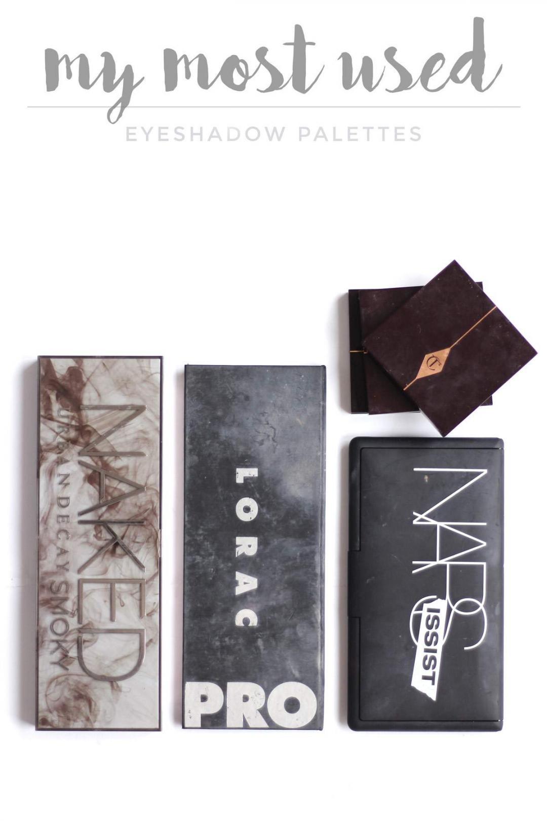 most-used-palettes-lorac-pro-narsissist-naked-smokey-charlotte-tilbury-1